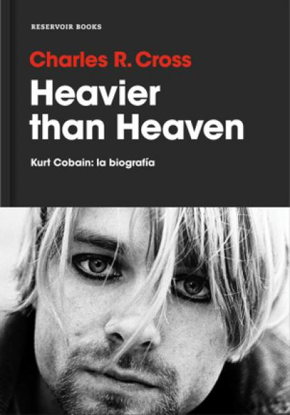 HEAVIER THAN HEAVEN - KURT COBAIN