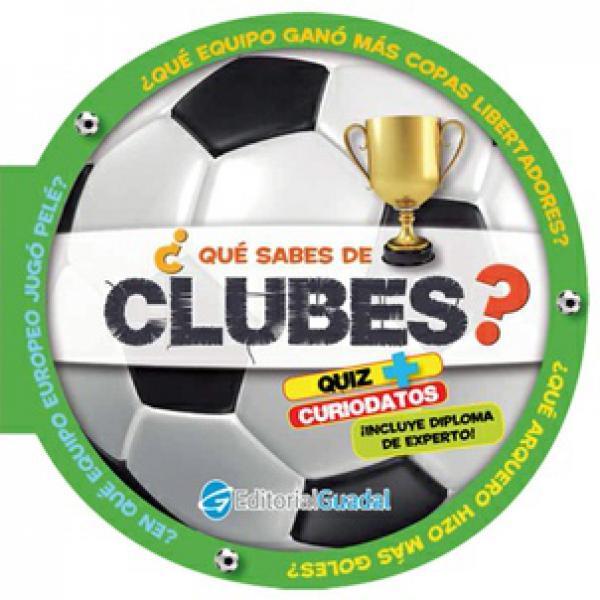 QUE SABES DE CLUBES?