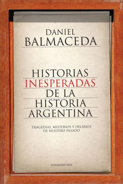 HISTORIAS INESPERADAS DE LA HISTORIA ARG