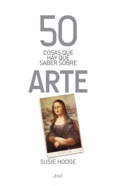 50 COSAS QUE...SOBRE ARTE