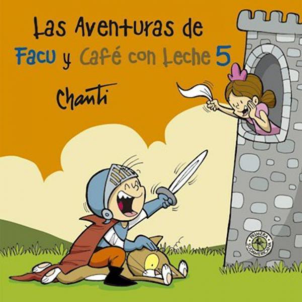 AVENTURAS DE FACU Y CAFE CON LECHE 5
