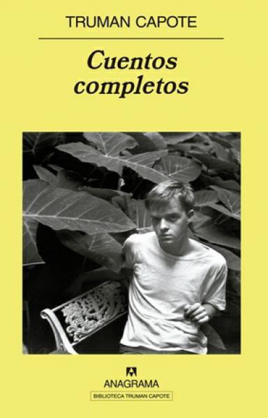 CUENTOS COMPLETOS - TRUMAN CAPOTE