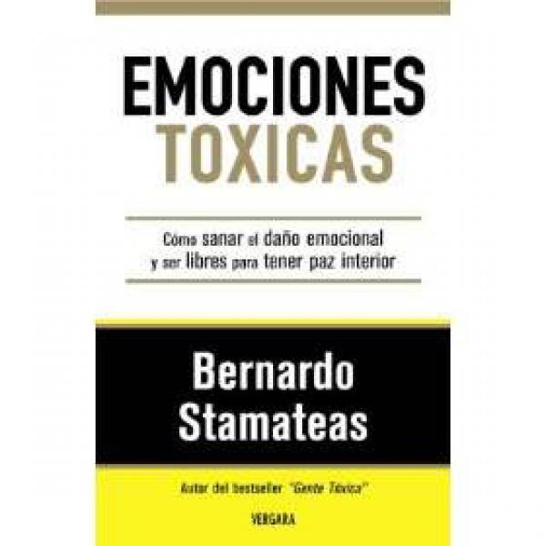 EMOCIONES TOXICAS - COMO SANAR EL DAÑO..