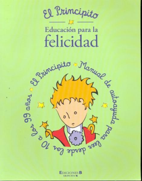 EL PRINCIPITO-EDUCACION P/LA FELICIDAD