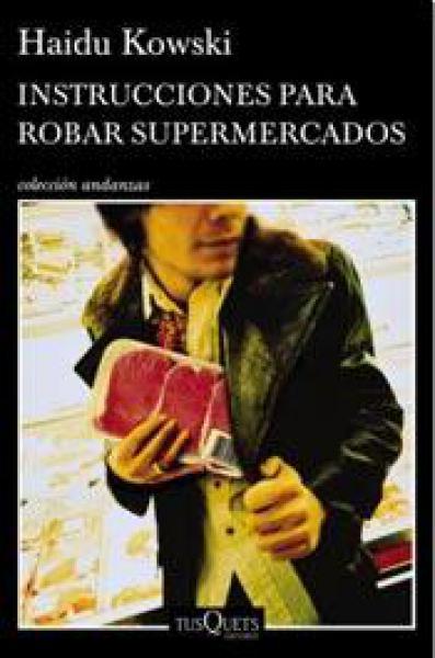 INSTRUCCIONES PARA ROBAR SUPERMERCADOS