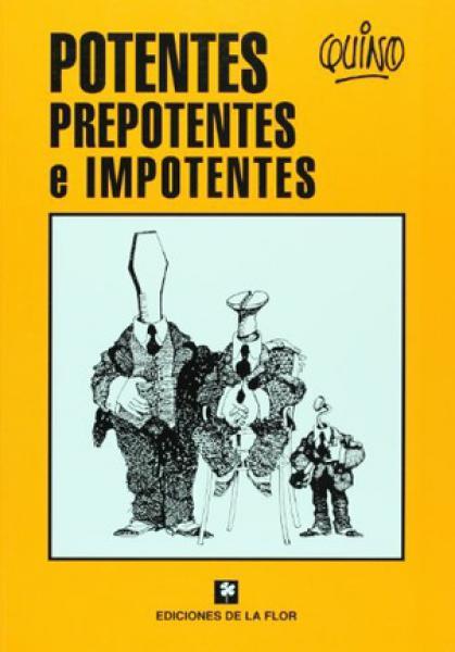 POTENTES,PREPOTENTES E IMPONENTES