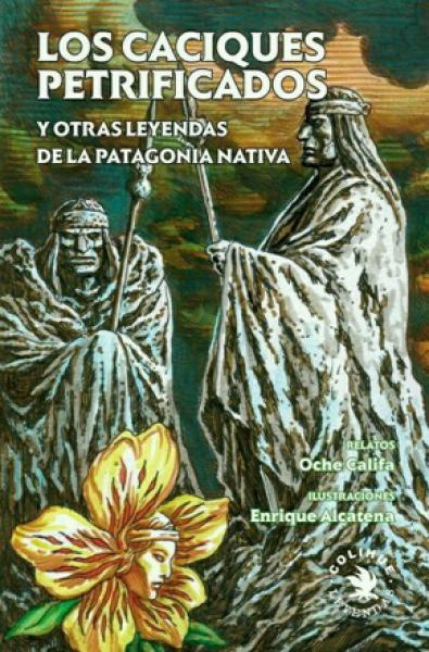 CACIQUE PETRIFICADO Y OTRAS LEYENDAS DE