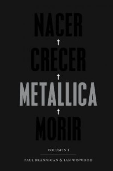 METALLICA - NACER CRECER MORIR VOLUMEN 1