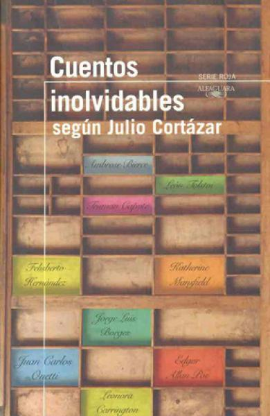 CUENTOS INOLVIDABLES S/JULIO CORTAZAR