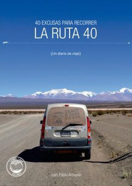 40 EXCUSAS PARA RECORRER LA RUTA 40