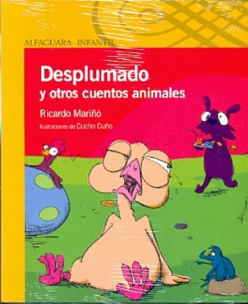 DESPLUMADO Y OTROS CUENTOS ANIMALES