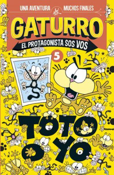 GATURRO 5 TOTO Y YO (EL PROTAGONISTA SOS