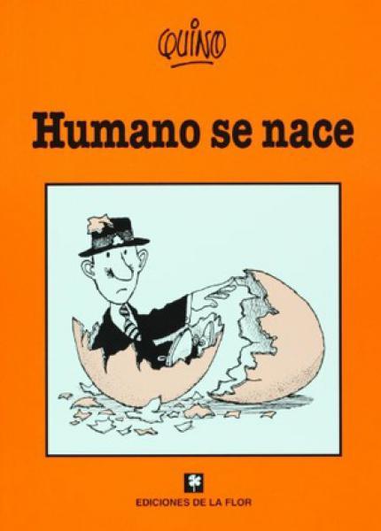 HUMANO SE NACE