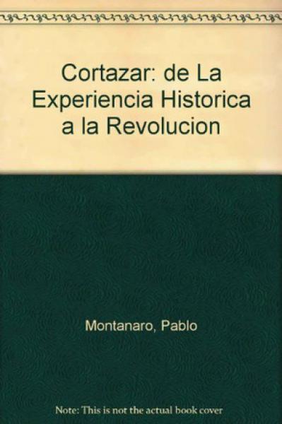 CORTAZAR DE LA EXPERIENCIA HISTORICA....