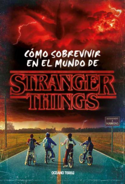 STRANGER THINGS - COMO SOBREVIVIR EN EL