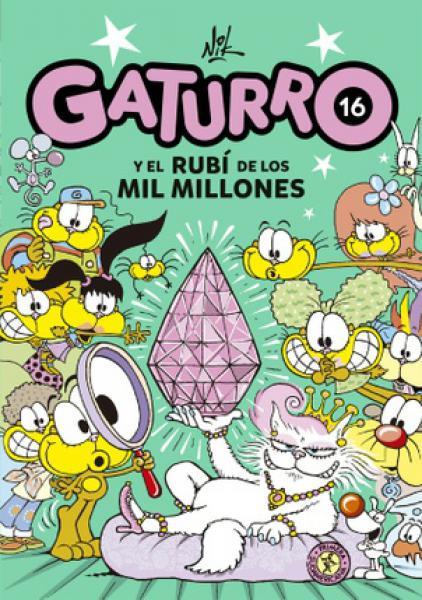 GATURRO 16 - Y EL RUBI DE LOS MIL MILLON