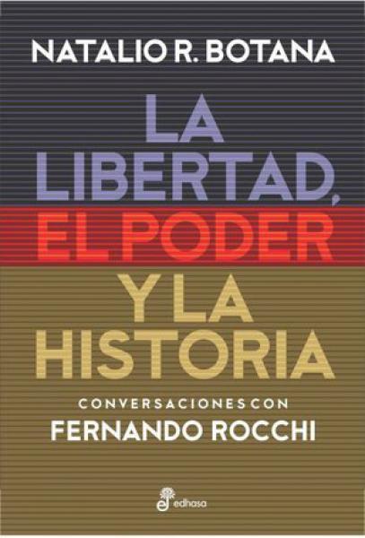 LA LIBERTAD EL PODER Y LA HISTORIA