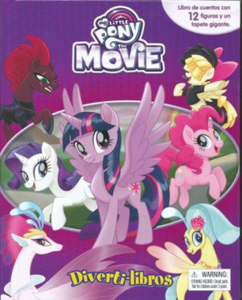 MY LITTLE PONY THE MOVIE DIVERTI LIBROS