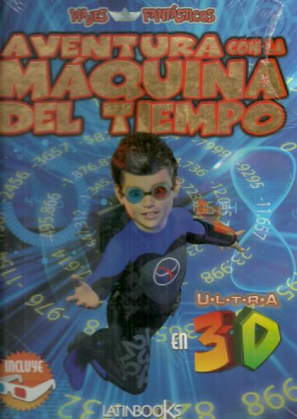 AVENTURA CON LA MAQUINA DEL TIEMPO - 3D