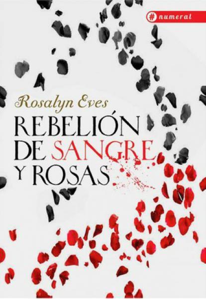 REBELION DE SANGRE Y ROSAS