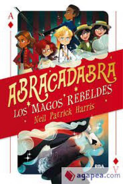 ABRACADABRA - LOS MAGOS REBELDES