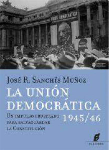 LA UNION DEMOCRATICA 1945/1946