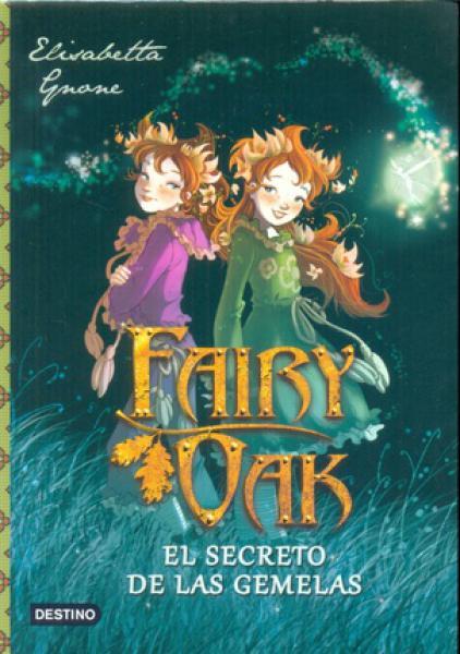 FAIRY OAK - 1 EL SECRETO DE LAS GEMELAS
