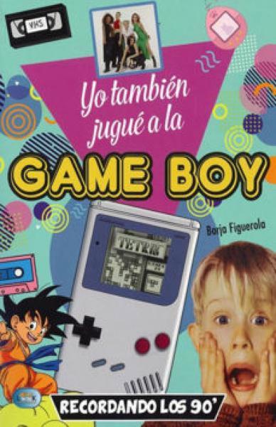 YO TAMBIEN JUGUE A LA GAME BOY