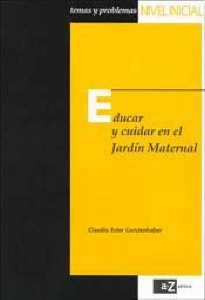 EDUCAR Y CUIDAR EN EL JARDIN MATERNAL