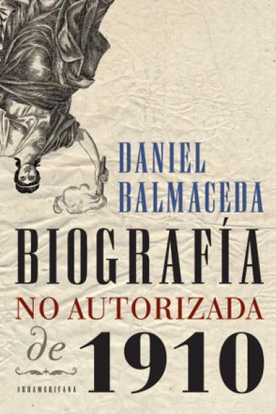 BIOGRAFIA NO AUTORIZADA DE 1910