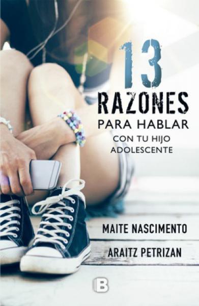13 RAZONES PARA HABLAR CON TU HIJO ADOLE