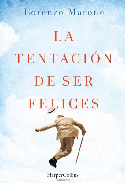 LA TENTACION DE SER FELICES