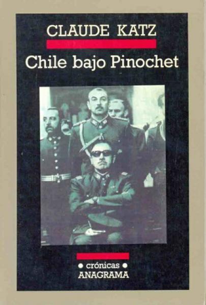 CHILE BAJO PINOCHET