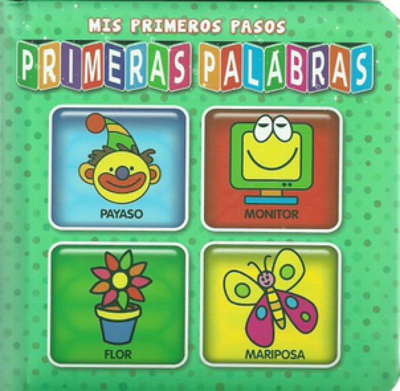 PRIMERAS PALABRAS - MIS PRIMEROS PASOS