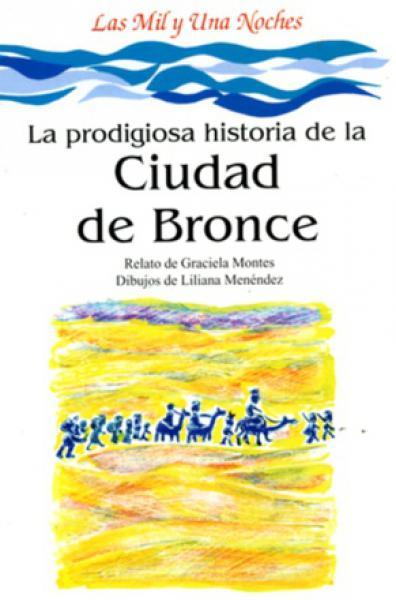 PRODIGIOSA HISTORIA D/L CIUDAD DE BRONCE