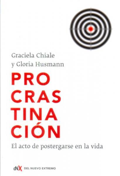PROCRASTINACION - EL ACTO DE POSTERGARSE