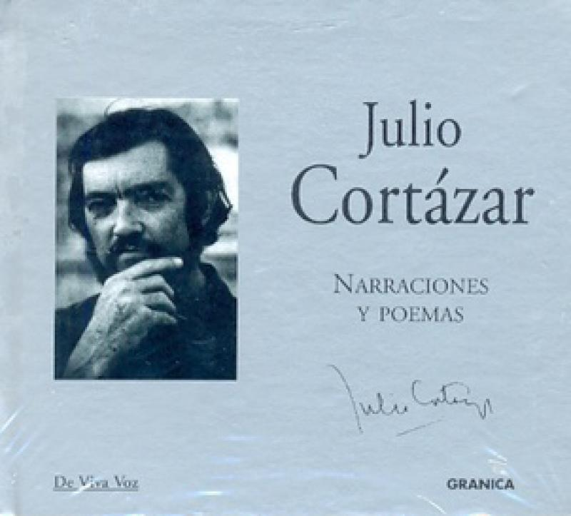 JULIO CORTAZAR - NARRACIONES Y POEMAS
