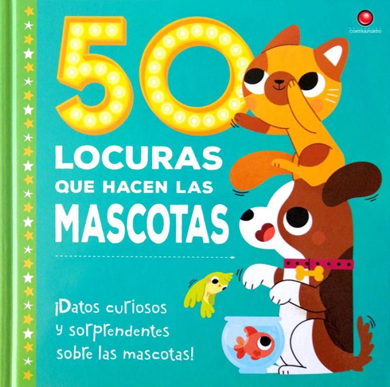 50 LOCURAS QUE HACEN LAS MASCOTAS