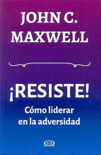 RESISTE! COMO LIDERAR EN LA ADVERSIDAD
