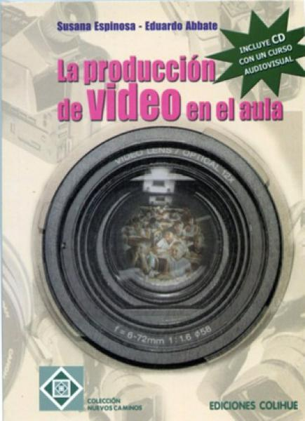 LA PRODUCCION DE VIDEO EN EL AULA