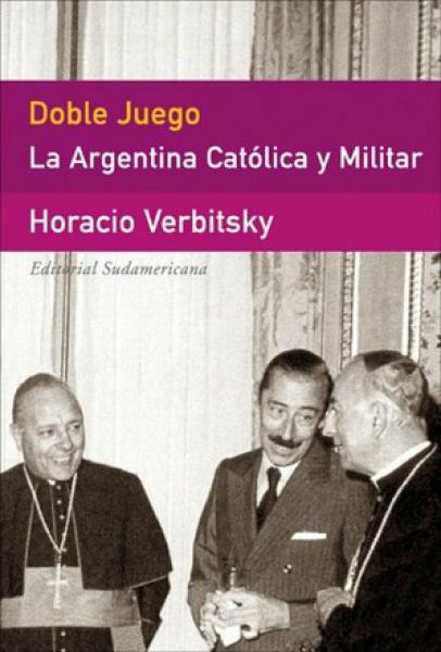 DOBLE JUEGO:LA ARGENTINA CATOLICA Y MIL