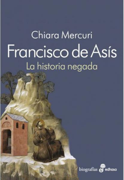FRANCISCO DE ASIS - LA HISTORIA NEGADA