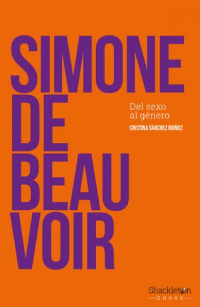 SIMONE DE BEAUVOIRE - DEL SEXO AL GENERO