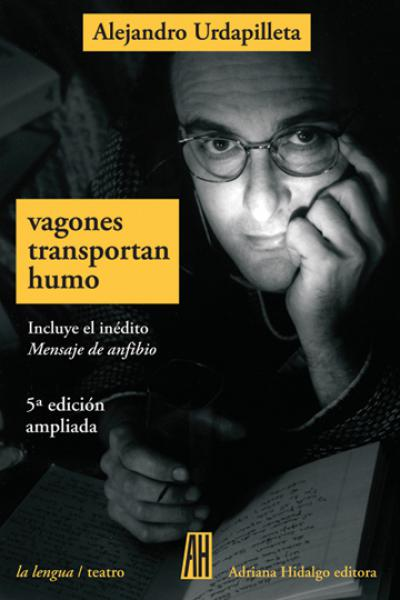 VAGONES TRANSPORTAN HUMO (ED. AMPLIADA)