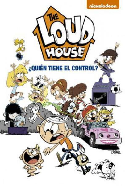THE LOUD HOUSE ¿QUIEN TIENE EL CONTROL?