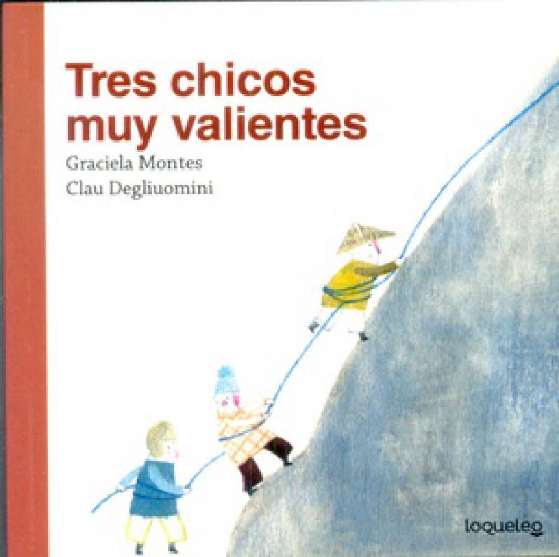 TRES CHICOS MUY VALIENTES