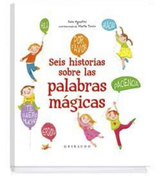 SEIS HISTORIAS SOBRE LAS PALABRAS MAGICA
