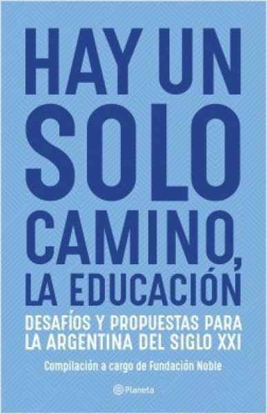 HAY UN SOLO CAMINO LA EDUCACION