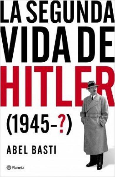 LA SEGUNDA VIDA DE HITLER (1945-?)