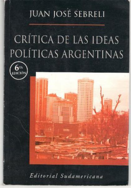 CRITICA DE LAS IDEAS POLITICAS ARGENTINA